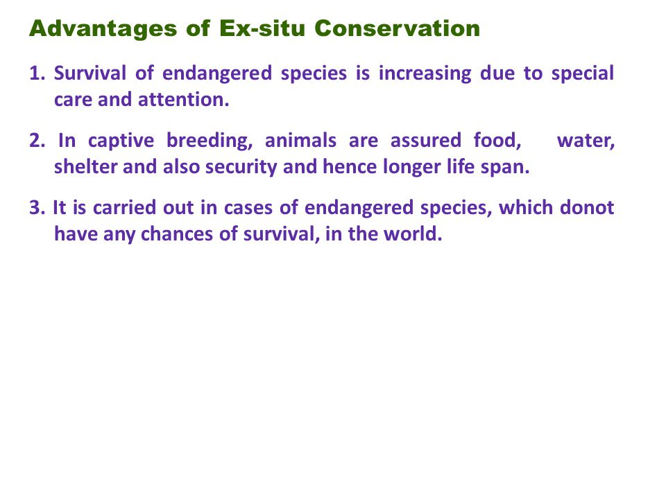 Advantages of Ex-situ Conservation