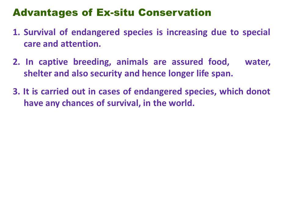 Advantages of Ex-situ Conservation