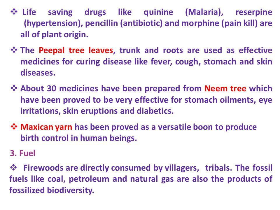 Life saving drugs like quinine (Malaria), reserpine