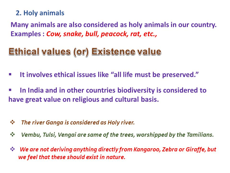 Ethical values (or) Existence value