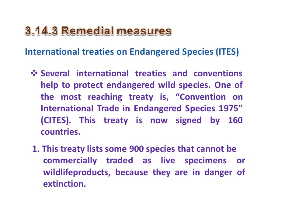 Remedial measures International treaties on Endangered Species (ITES)