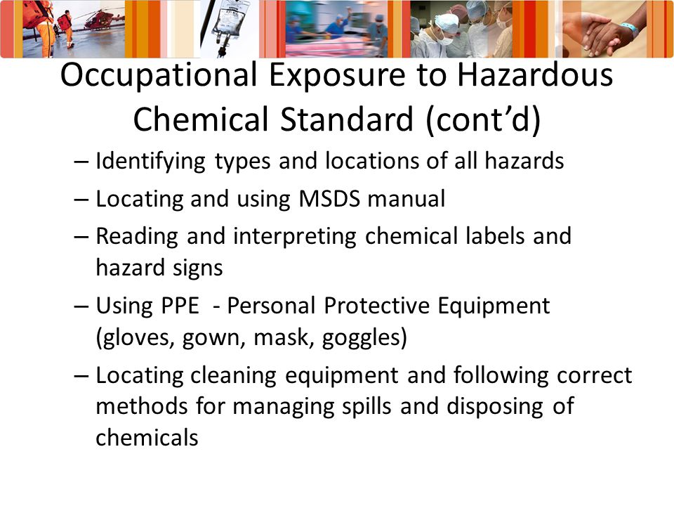 Occupational Exposure to Hazardous Chemical Standard (cont'd)