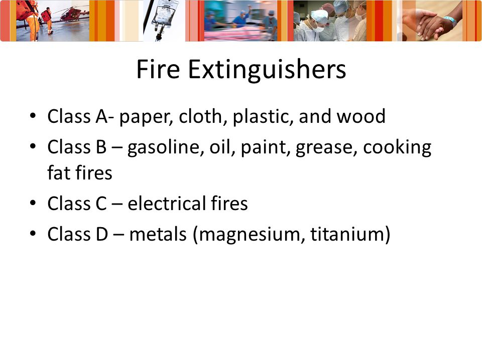 Fire Extinguishers Class A- paper, cloth, plastic, and wood