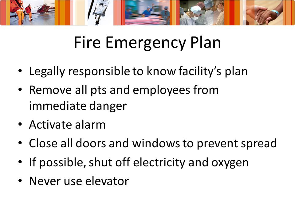 Fire Emergency Plan Legally responsible to know facility's plan