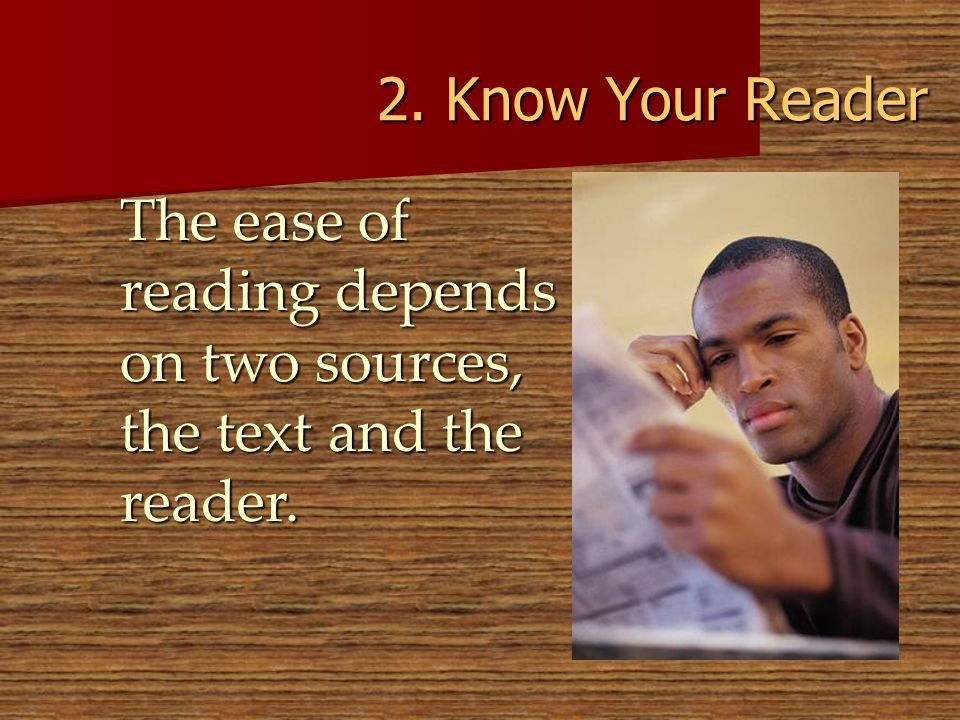 © 2005 William H. DuBay 2. Know Your Reader.