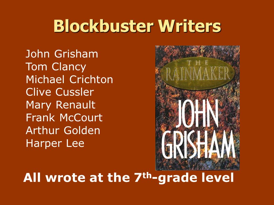Blockbuster Writers All wrote at the 7th-grade level John Grisham