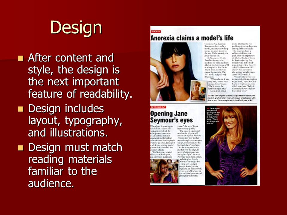 © 2005 William H. DuBay Design. After content and style, the design is the next important feature of readability.
