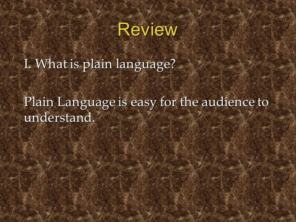 Review I. What is plain language