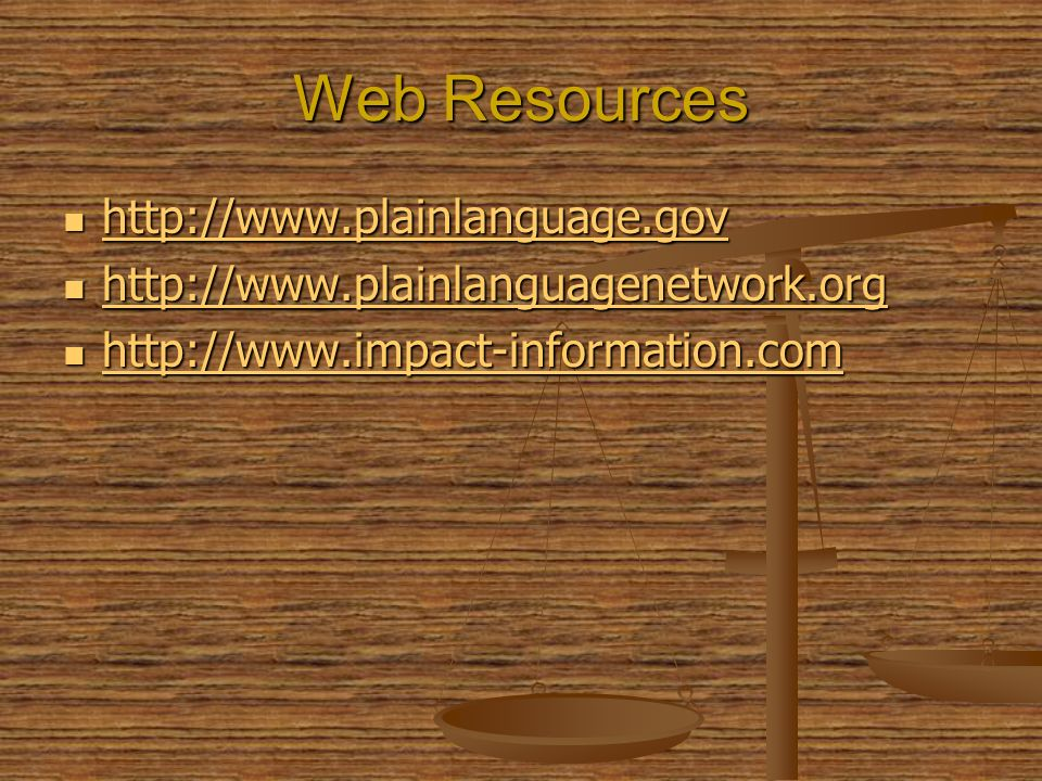Web Resources http://www.plainlanguage.gov