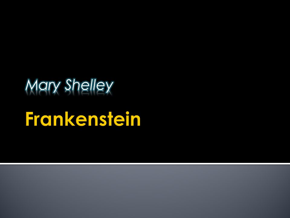 the theme of friendship in frankenstein by mary shelley Love and loss is a theme that appears in both mary shelley's life and her novel frankenstein in mary's life, her mother died several days after she was born (mulvey.