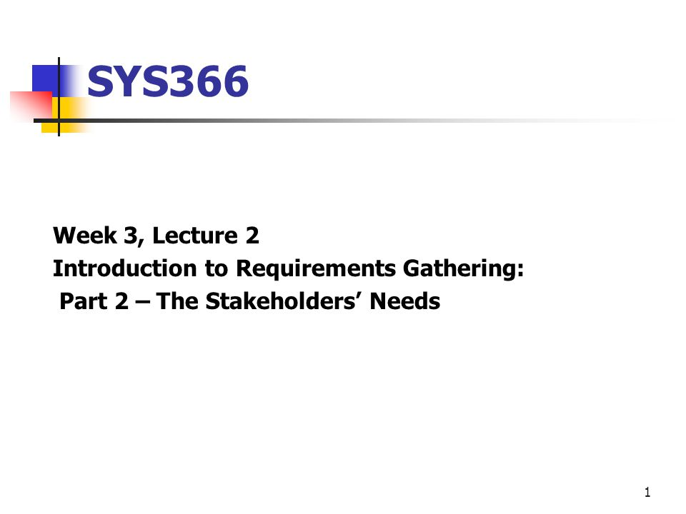 SYS Week Lecture Introduction To Requirements Gathering - Requirements gathering