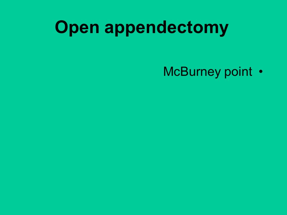 Open appendectomy McBurney point