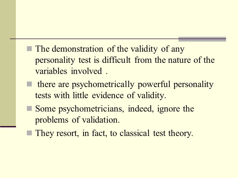 validity personality assessment Test validity is necessary to ensure the usefulness of a personality test for hiring how well does the test predict job-relevant outcomes.