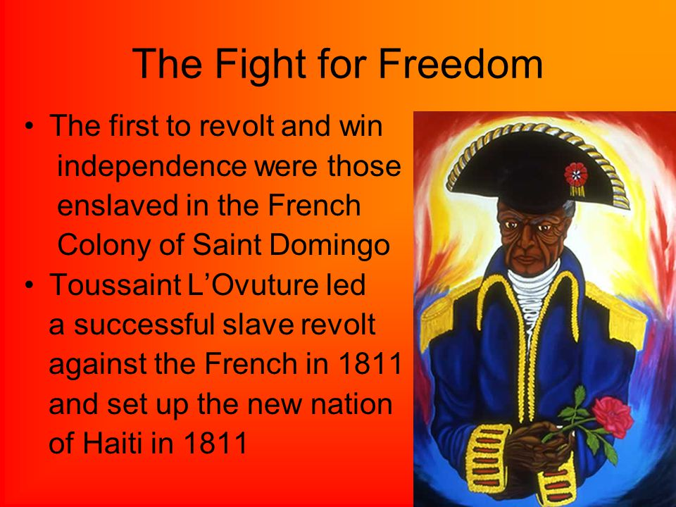 The Fight for Freedom The first to revolt and win