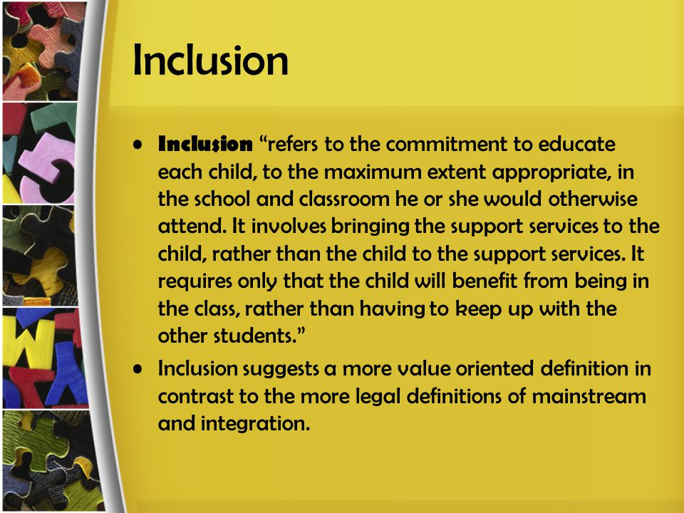 a definition of mainstreaming and what constitutes a child with disabilities Mainstream and confirm pre-existing societal notions about disability  barriers faced by people living with disabilities means they are usually among the poorest of the poor a lack of focus on educating disabled children is.