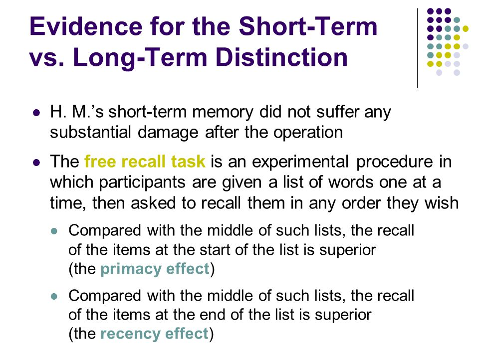 free recall from short term memory Incidentally, short-term memory is actually a component of working memory working memory is needed to hold information in mind which is needed to do reasoning, learning or comprehension the subjects use working memory to understand and learn the pictures and words given.