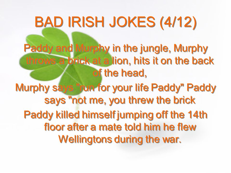 BAD IRISH JOKES (4/12) Paddy and Murphy in the jungle, Murphy throws a brick at a lion, hits it on the back of the head,