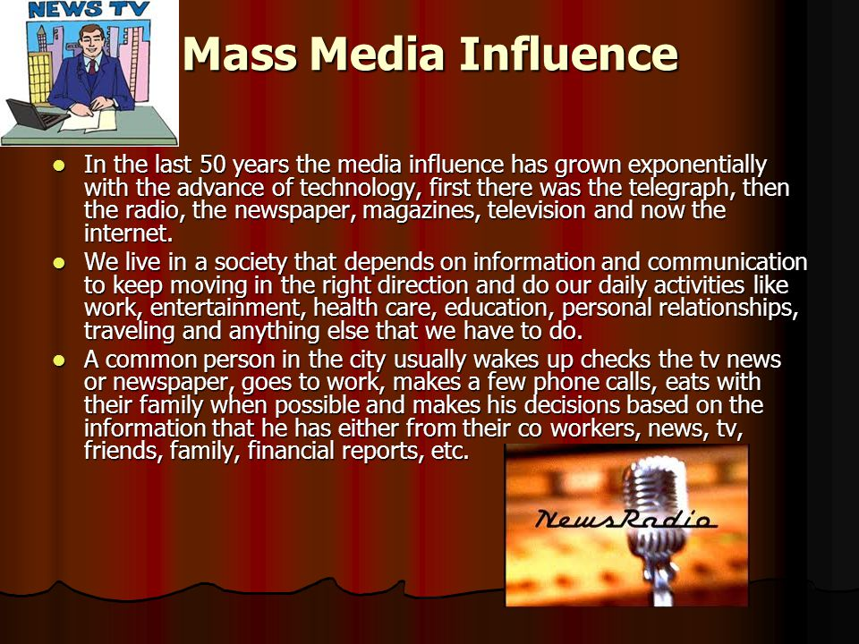 mass media and its negative influence Mass media and its influence spoken,  to if television news presents people of different race in a negative light with mass media surrounding us our whole lives .