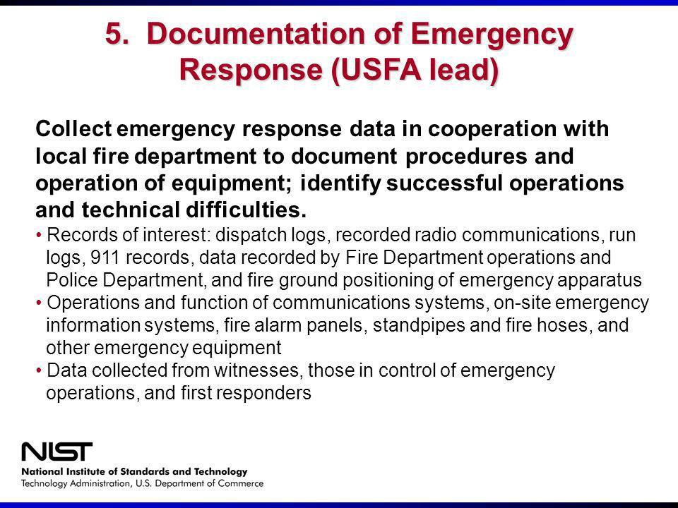 5. Documentation of Emergency Response (USFA lead)