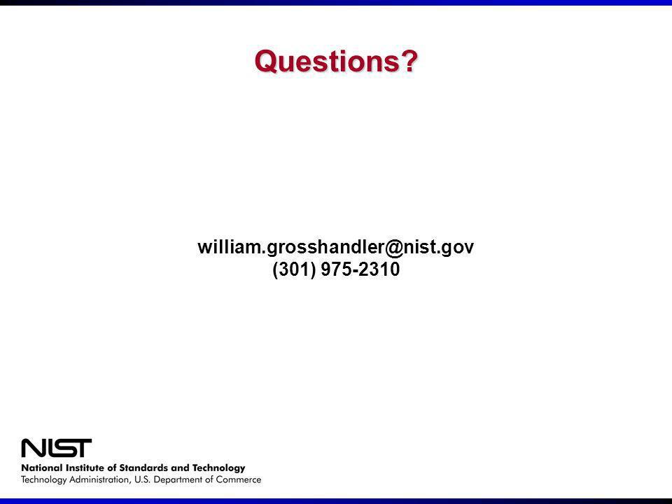 Questions william.grosshandler@nist.gov (301) 975-2310