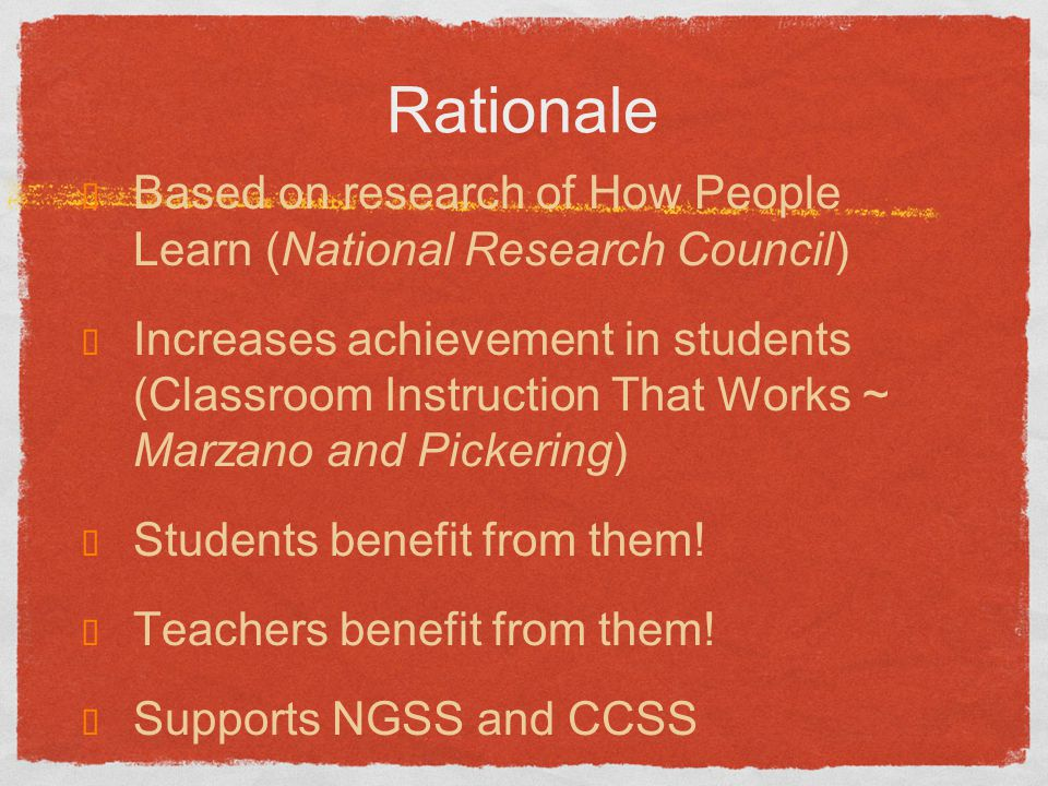 Rationale Based on research of How People Learn (National Research Council)