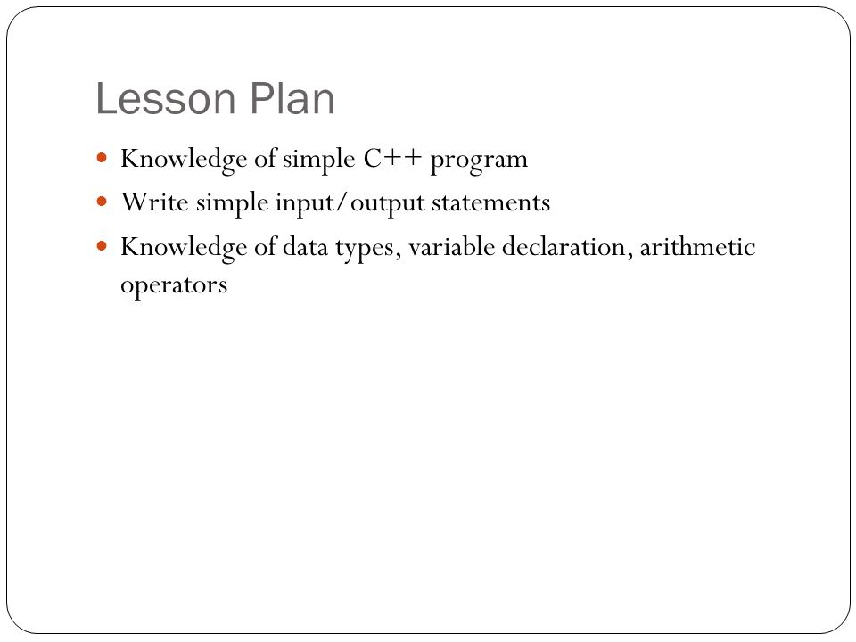 Lesson Plan Knowledge of simple C++ program