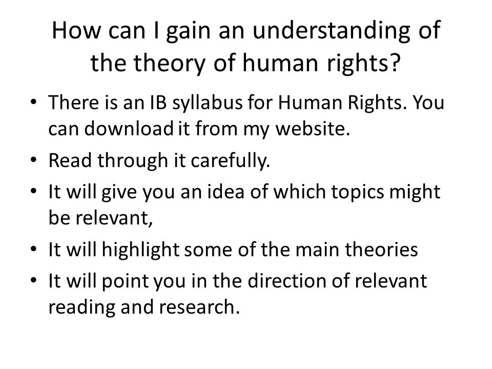 writing an extended essay in human rights ppt video online  how can i gain an understanding of the theory of human rights