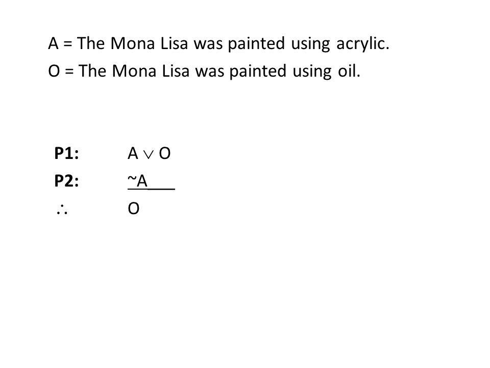 A = The Mona Lisa was painted using acrylic