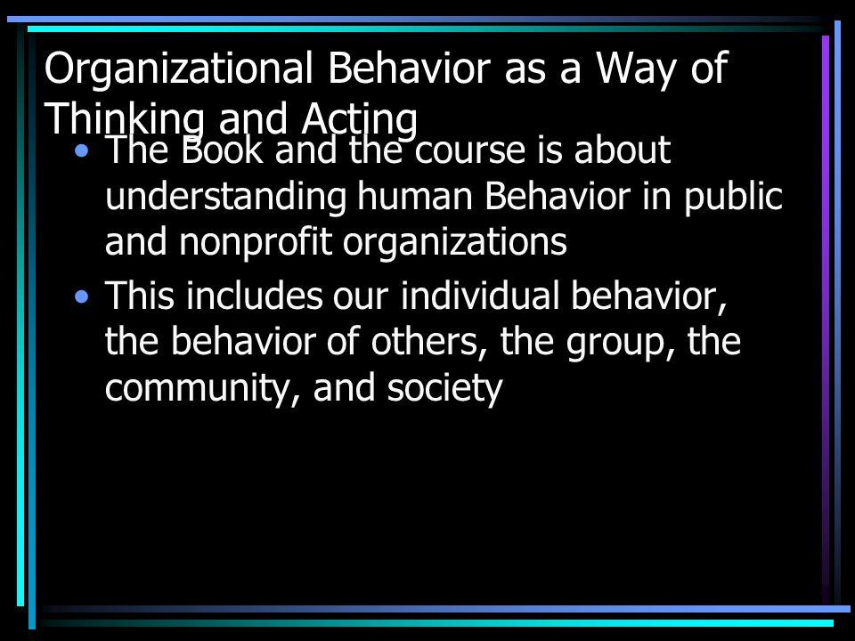 Organizational Behavior as a Way of Thinking and Acting