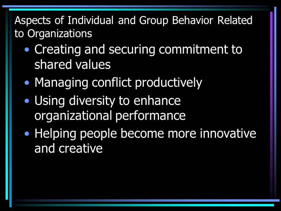 Aspects of Individual and Group Behavior Related to Organizations