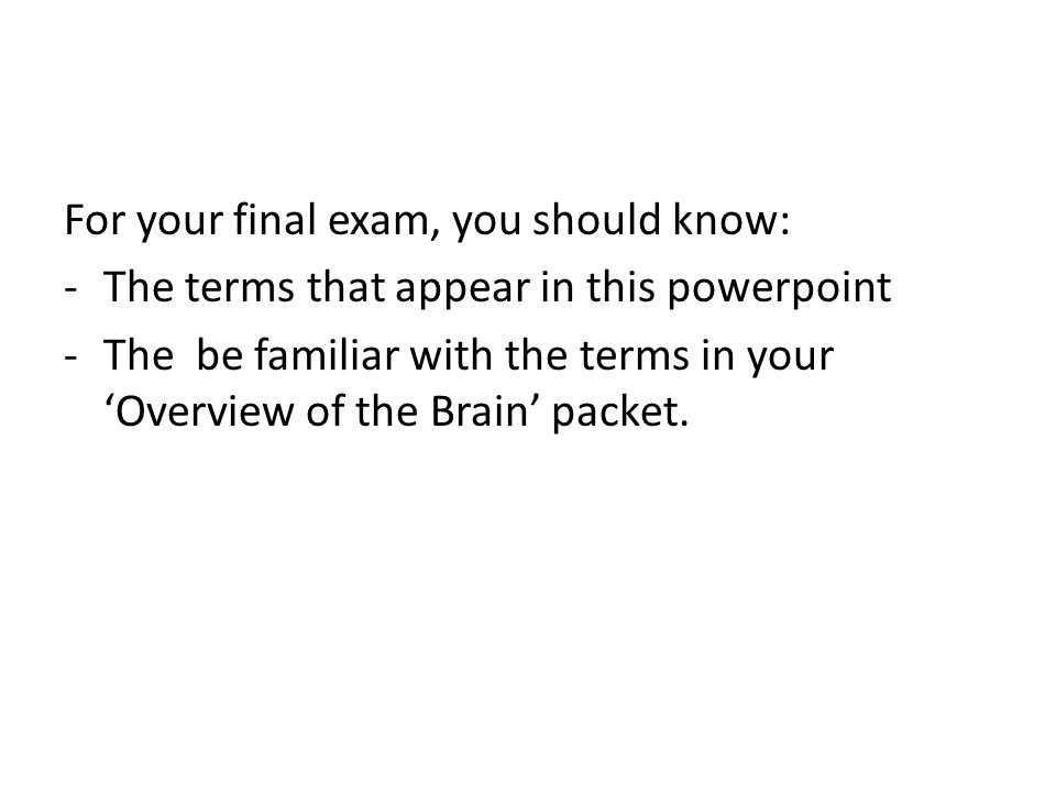 For your final exam, you should know:
