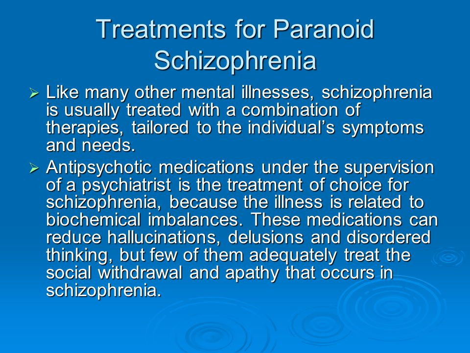 schizophrenia types symptoms medications treatment essay Including symptoms, risk factors, treatment a variety of antipsychotic medications after the symptoms of schizophrenia are controlled, various types.