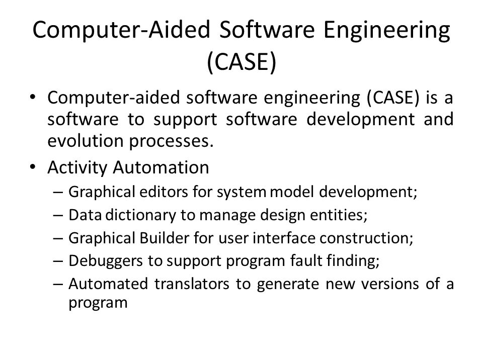 essay on computer aided software engineering Analysts who adopt the sdlc approach often benefit from productivity tools, called computer-aided software engineering (case) tools, that have been created.