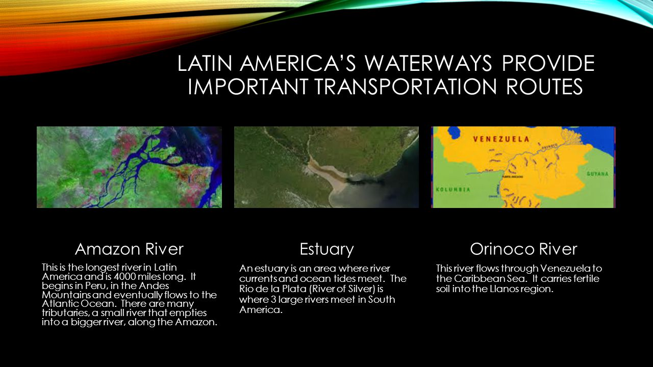 Latin America's waterways provide important transportation routes