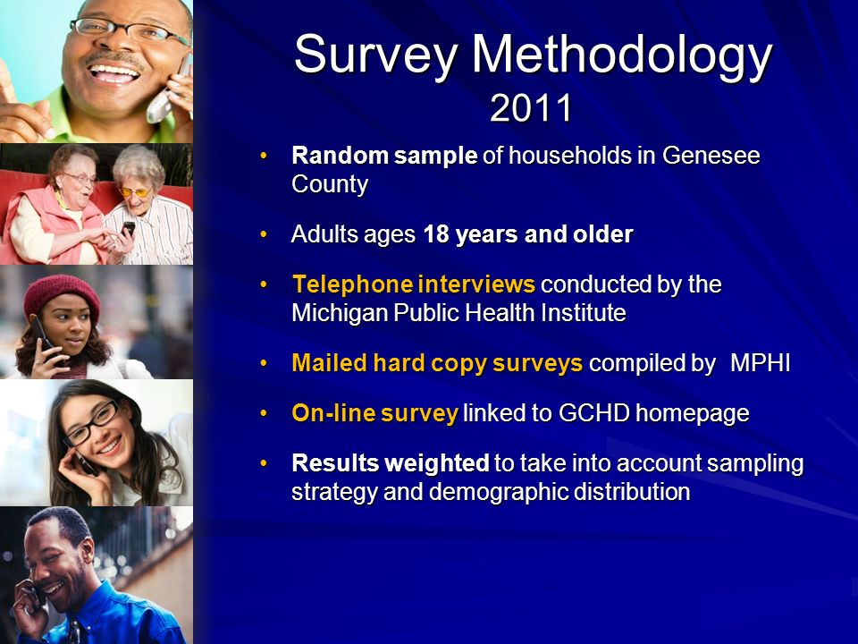 Survey Methodology 2011 Random sample of households in Genesee County