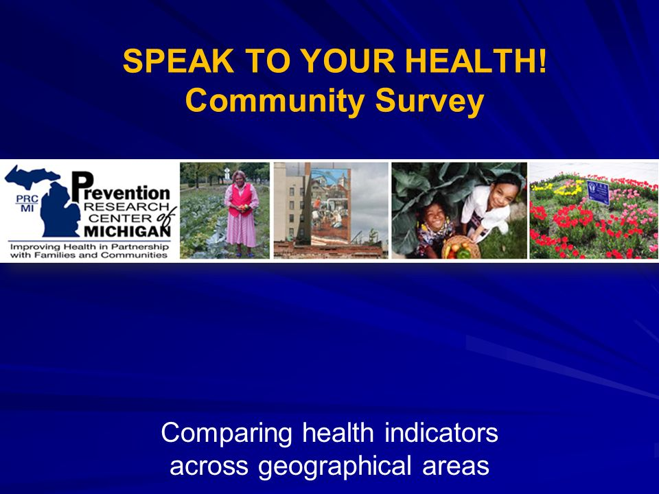 SPEAK TO YOUR HEALTH! Community Survey