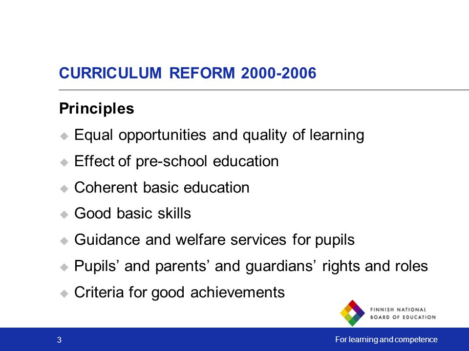 CURRICULUM REFORM Principles. Equal opportunities and quality of learning. Effect of pre-school education.