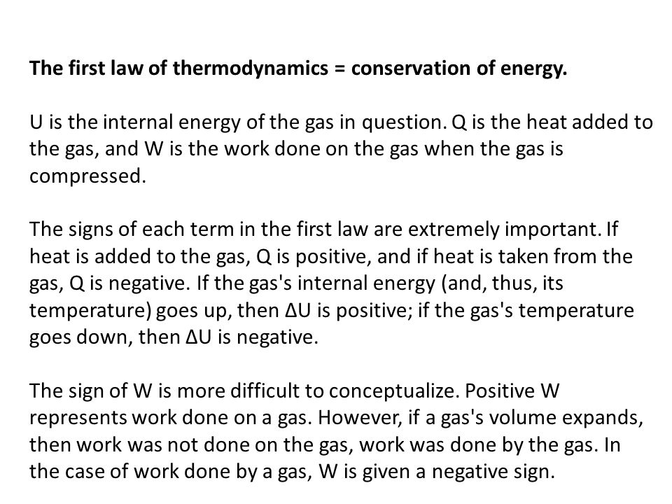 The first law of thermodynamics = conservation of energy.