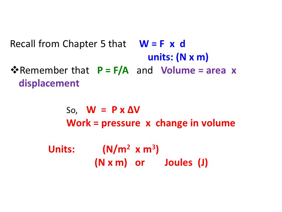 Recall from Chapter 5 that W = F x d units: (N x m)
