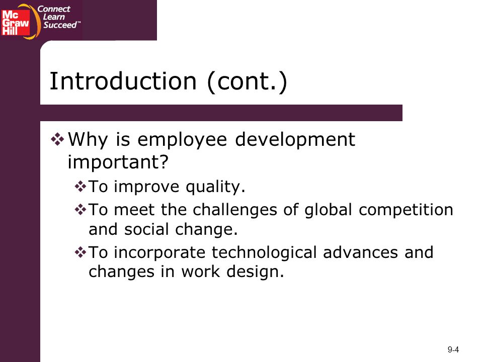 Introduction (cont.) Why is employee development important