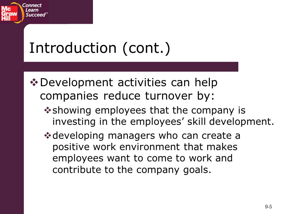 Introduction (cont.) Development activities can help companies reduce turnover by: