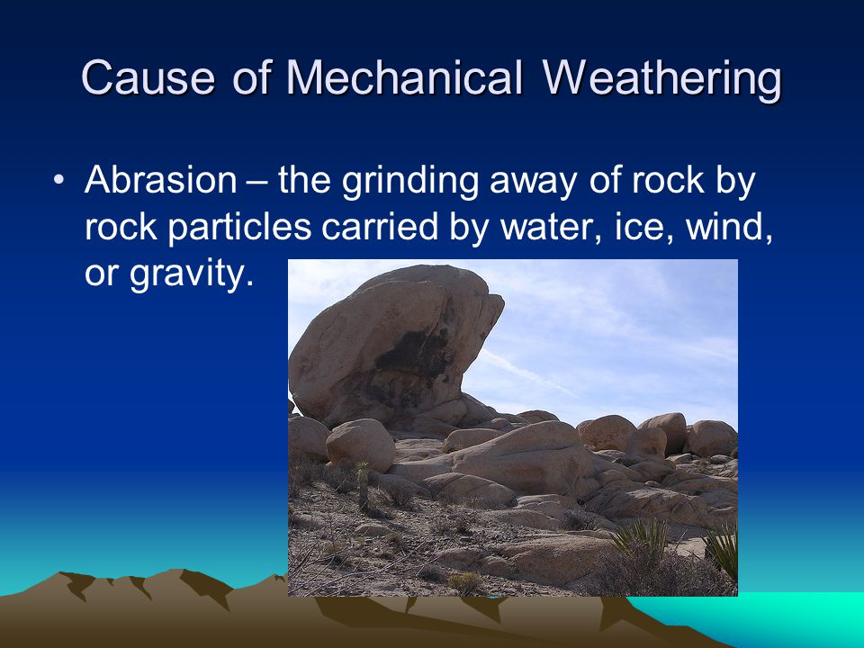 Cause of Mechanical Weathering