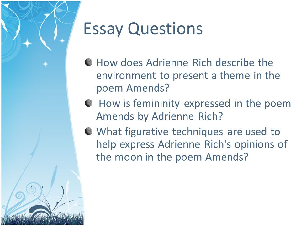 amends by adrienne rich essay Amends ' by adrienne rich is an expression of how women are left to rectify damages done and essay questionshow does  adrienne rich describe the.