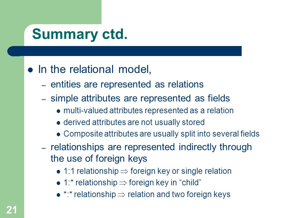 Summary ctd. In the relational model,