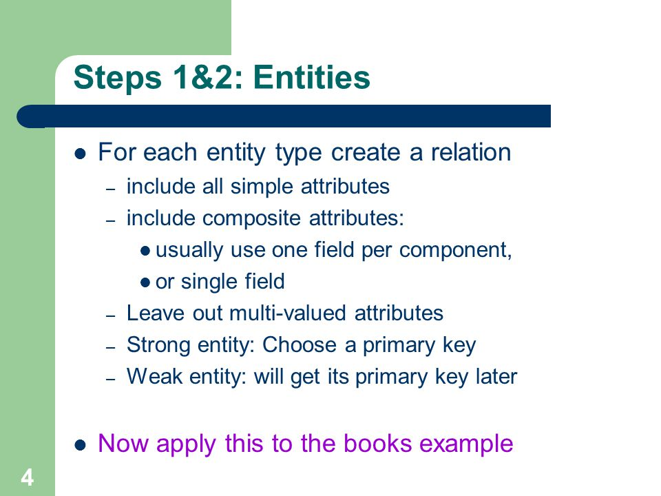 Steps 1&2: Entities For each entity type create a relation