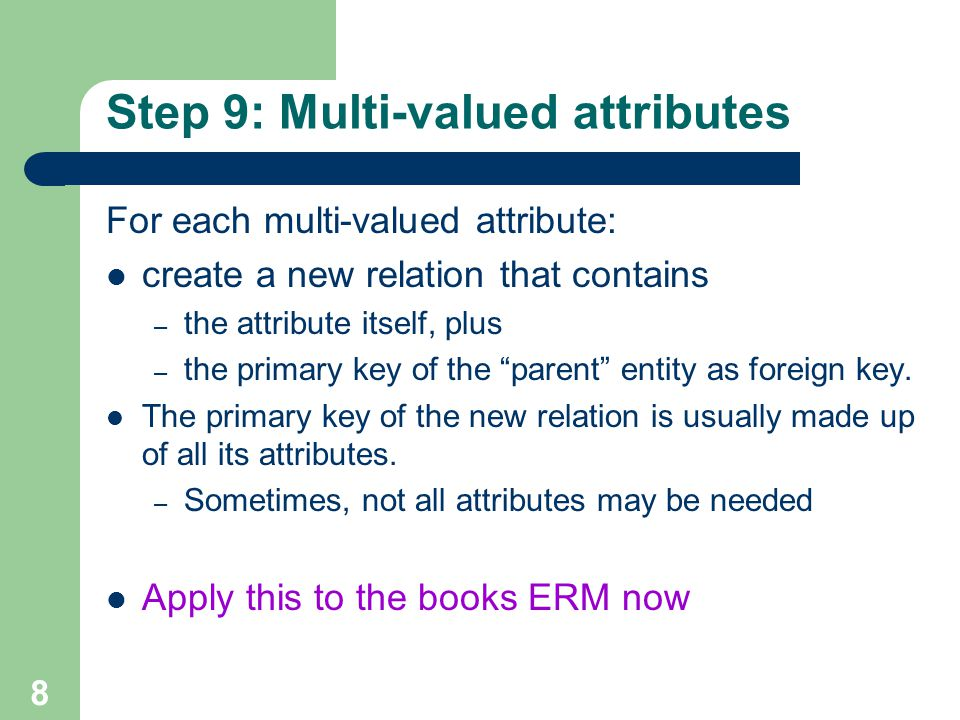Step 9: Multi-valued attributes