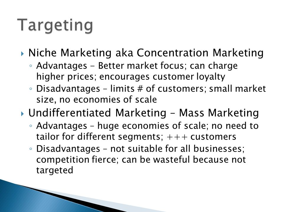 Targeting Niche Marketing aka Concentration Marketing