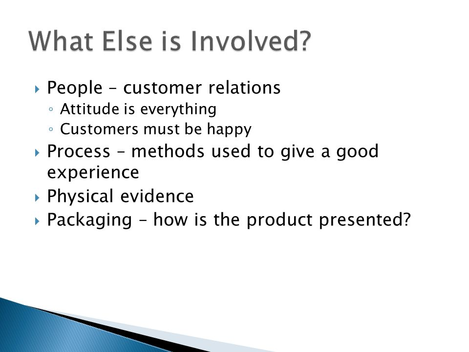 What Else is Involved People – customer relations