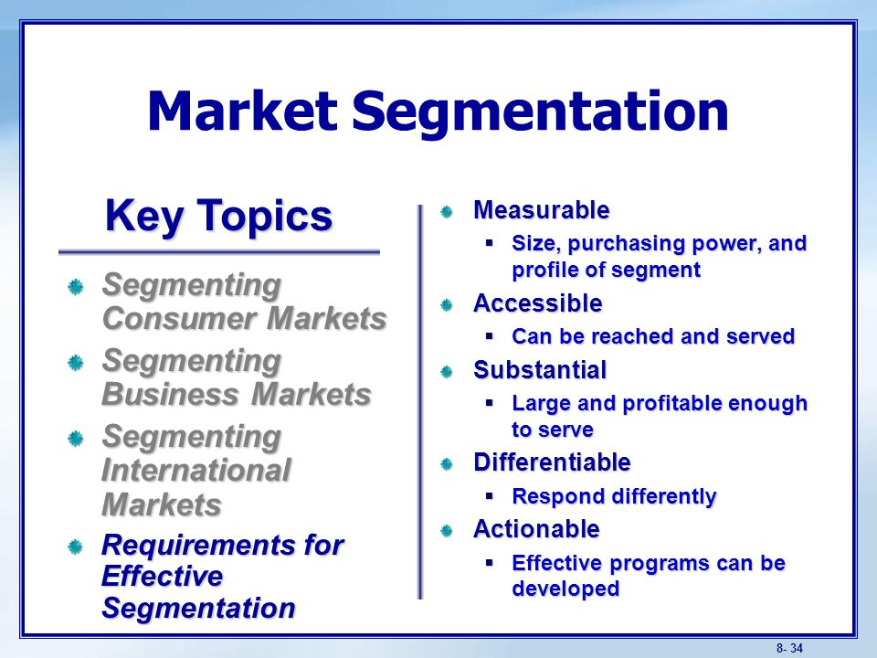 Target Marketing Evaluating Market Segments Segment size and growth