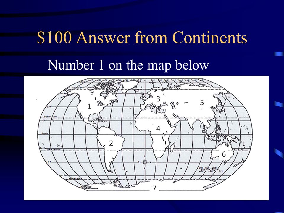 $100 Answer from Continents